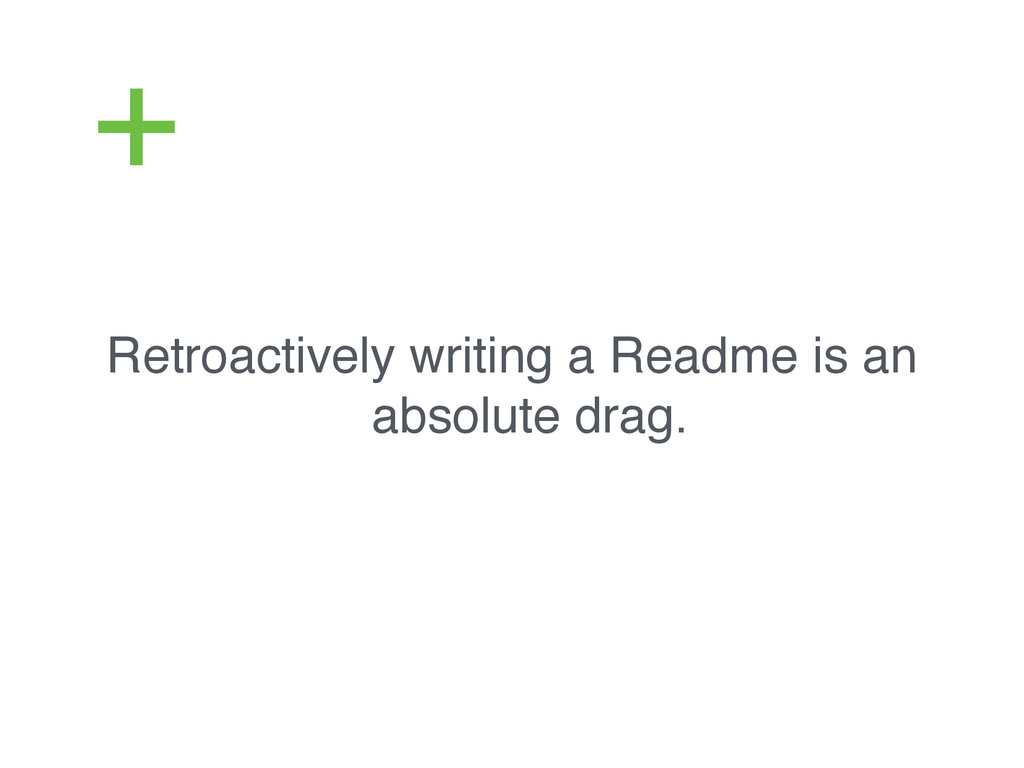 Retroactively writing a Readme is an absolute d...