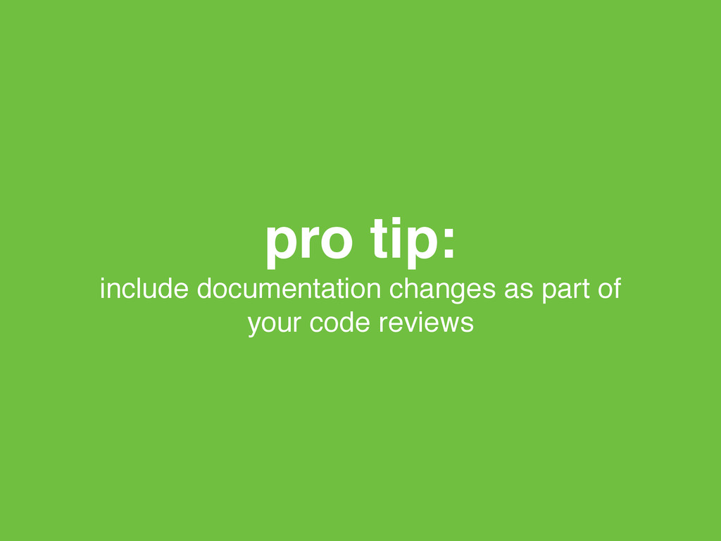 pro tip:! include documentation changes as part...