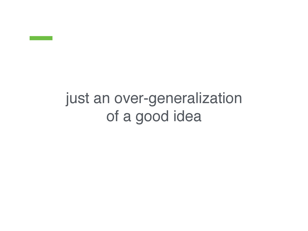 just an over-generalization 