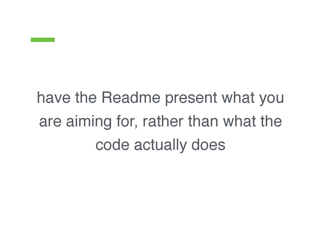 have the Readme present what you are aiming for...