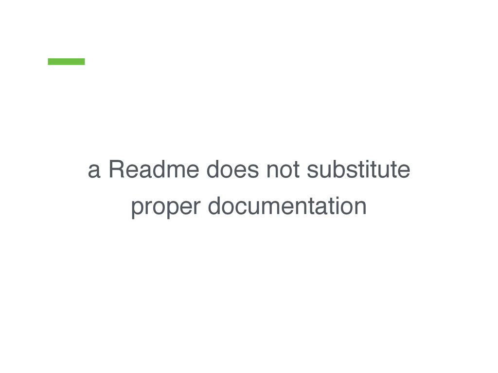 a Readme does not substitute ! proper documenta...