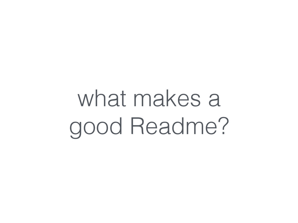 what makes a good Readme?