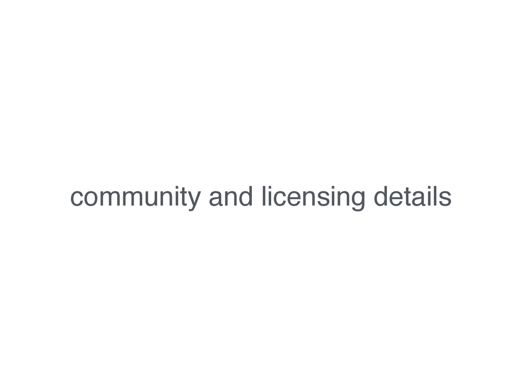 community and licensing details