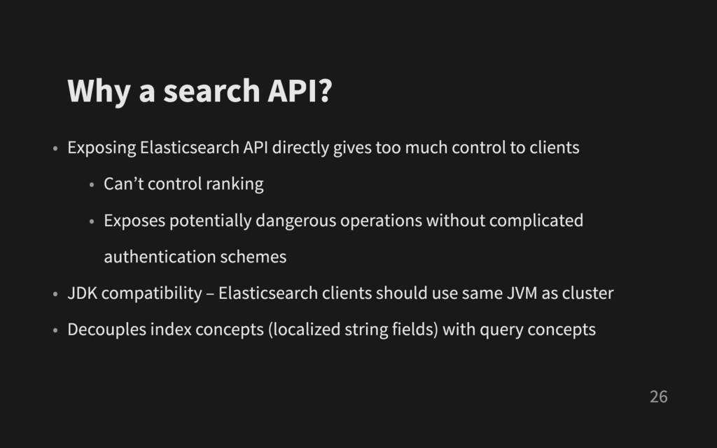 Why a search API ? • Exposing Elasticsearch API...