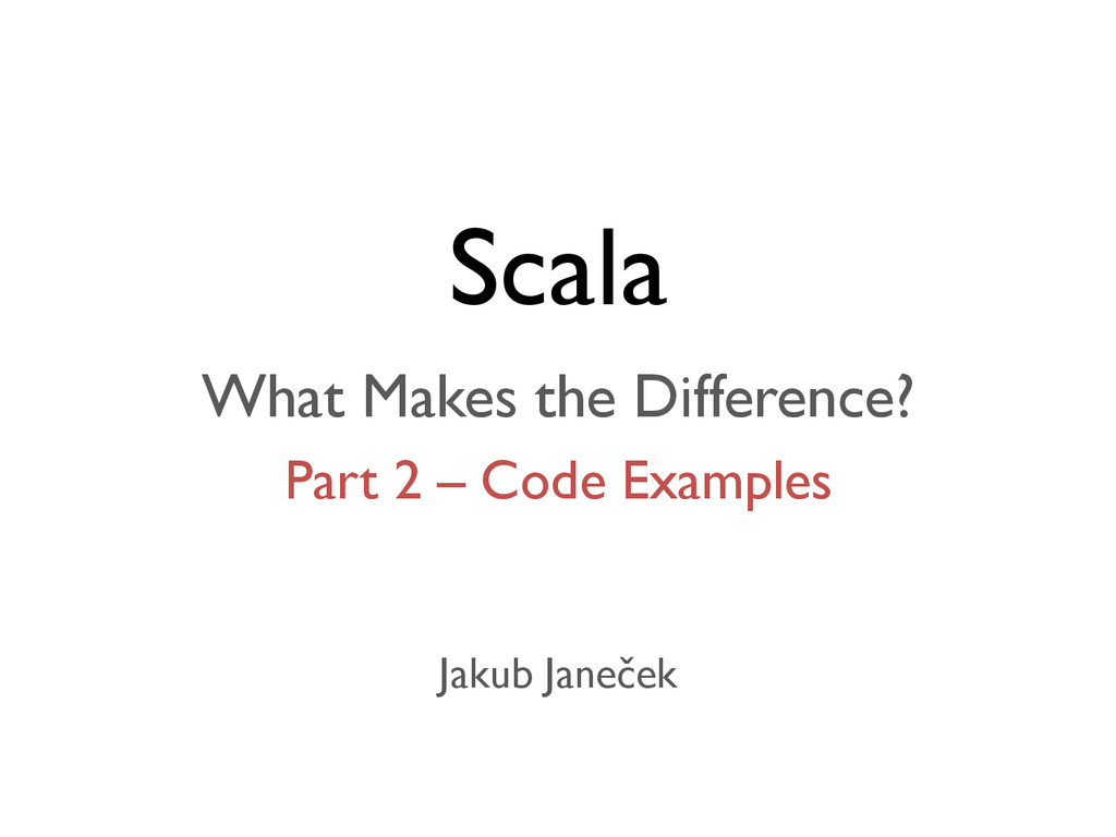 Scala What Makes the Difference? Part 2 – Code ...