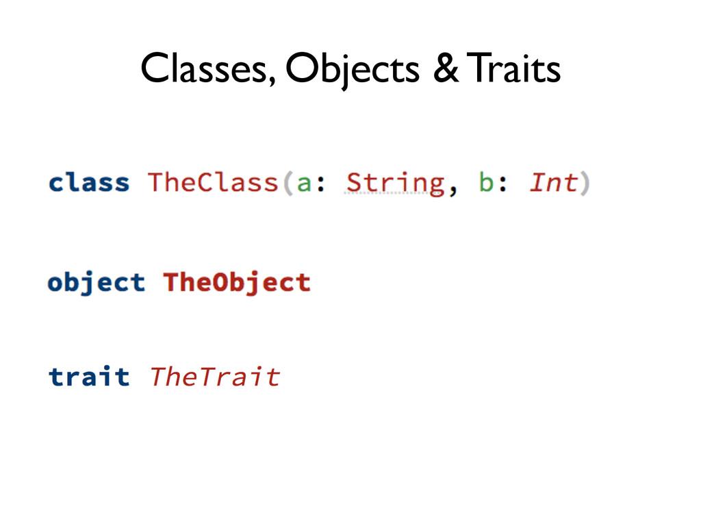 Classes, Objects & Traits