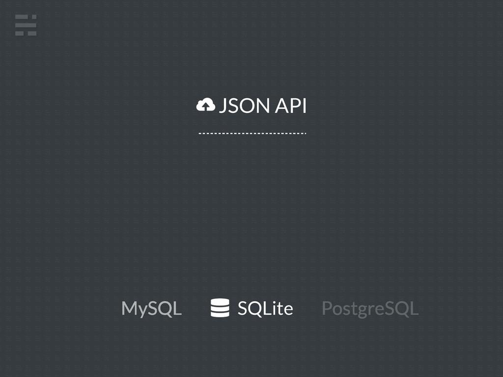 SQLite MySQL PostgreSQL JSON API