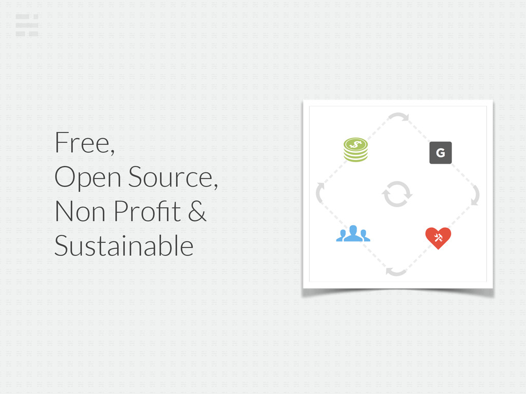 Free,  Open Source, Non Profit & Sustainable