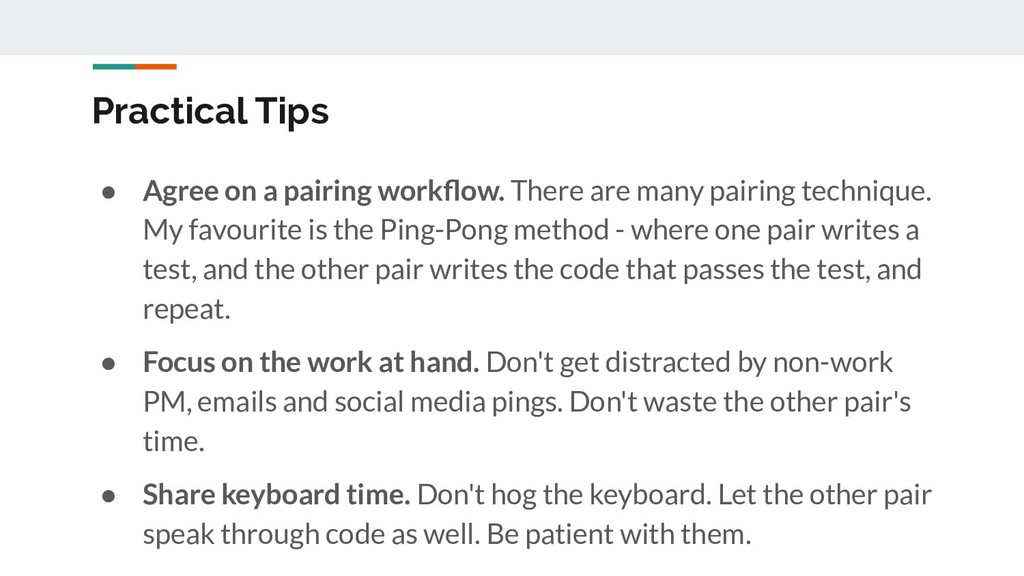Practical Tips ● Agree on a pairing workflow. Th...