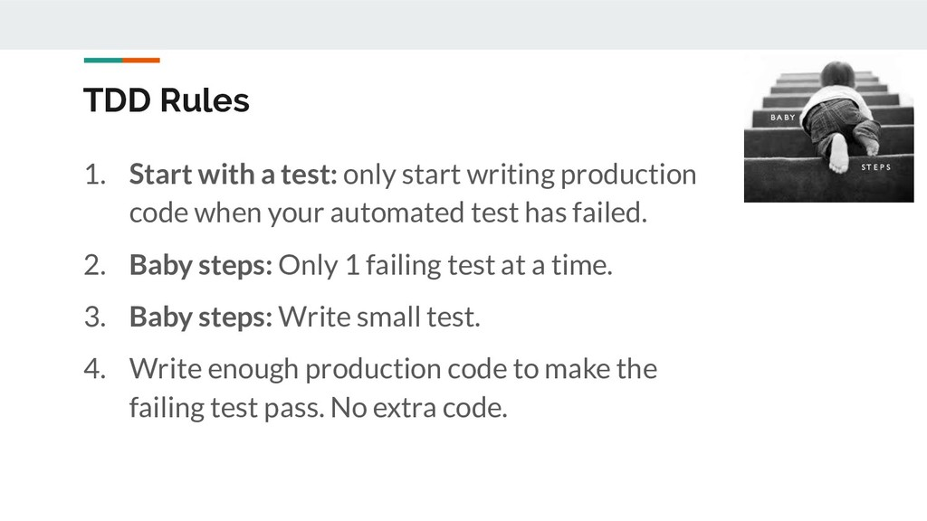 TDD Rules 1. Start with a test: only start writ...