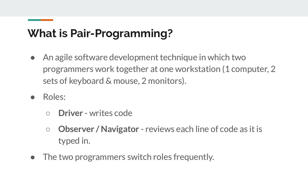 What is Pair-Programming? ● An agile software d...