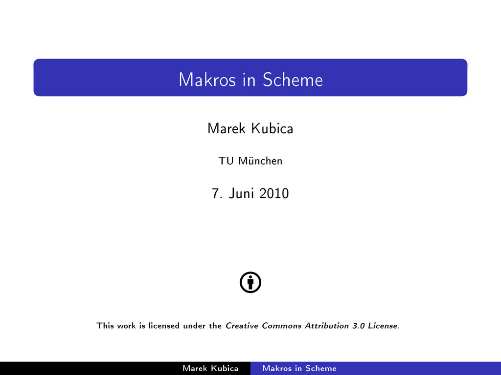 Makros in Scheme Marek Kubica TU München 7. Jun...