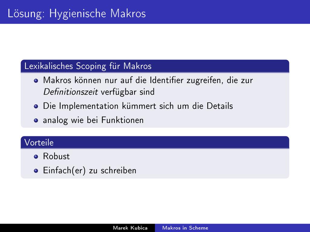 Lösung: Hygienische Makros Lexikalisches Scopin...