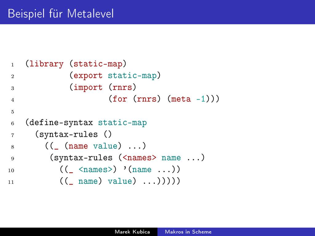 Beispiel für Metalevel 1 (library (static-map) ...
