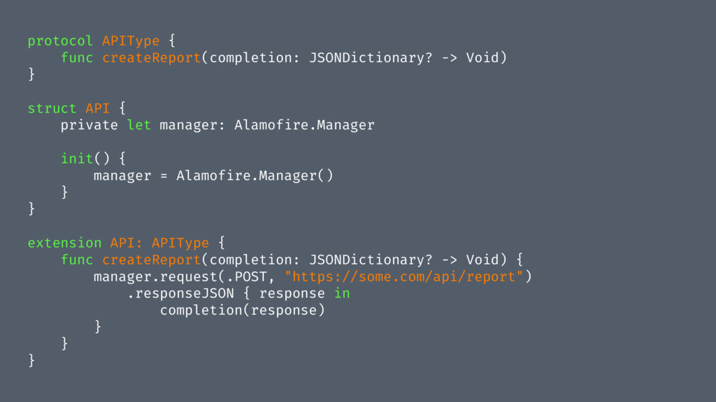 protocol APIType { func createReport(completion...