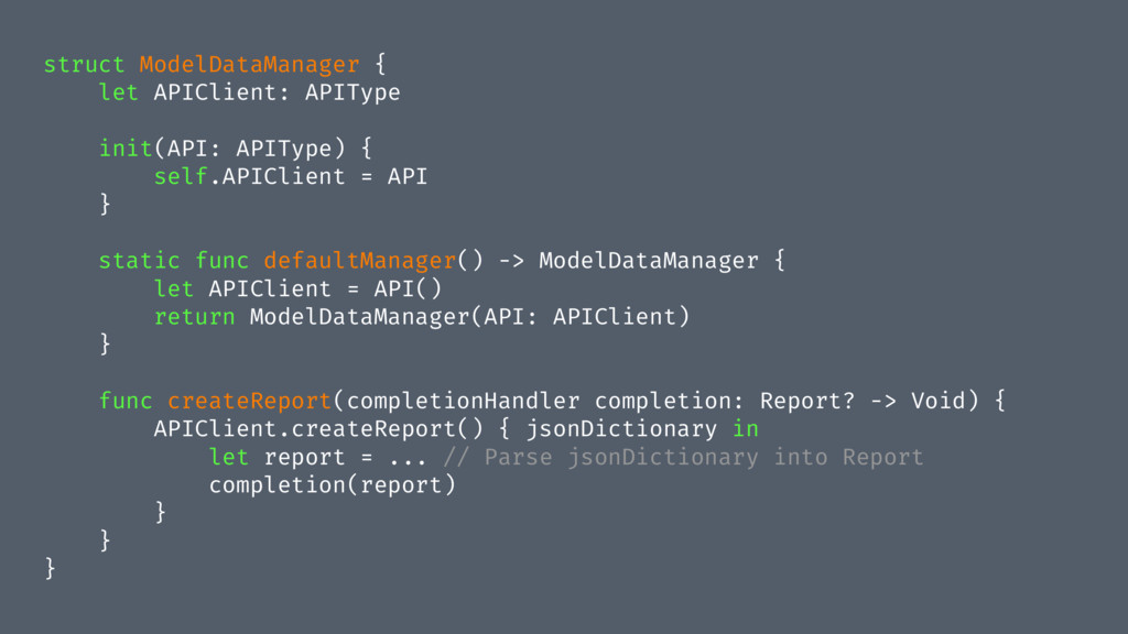 struct ModelDataManager { let APIClient: APITyp...