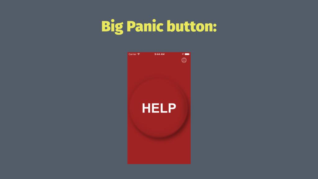 Big Panic button: