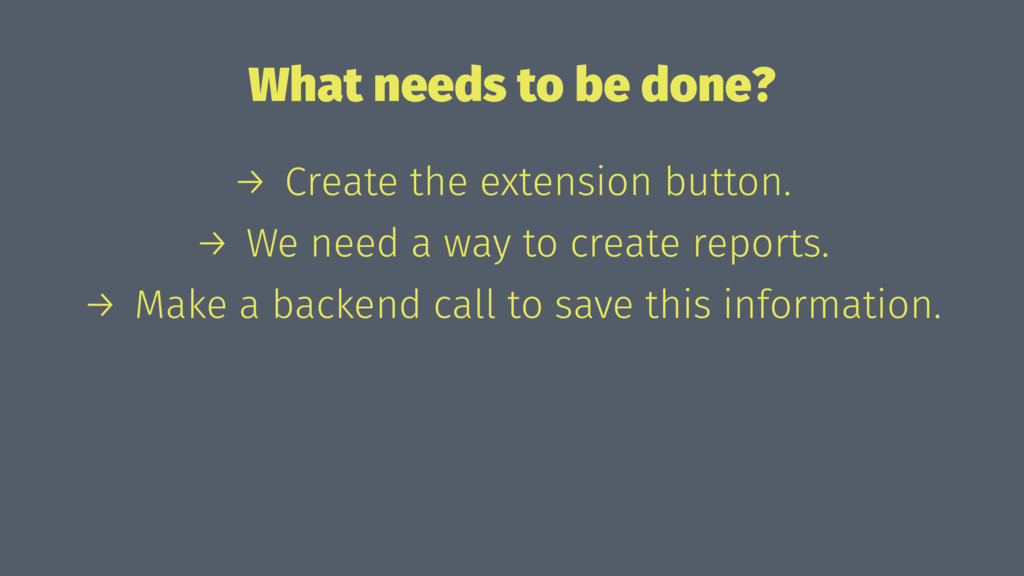 What needs to be done? → Create the extension b...