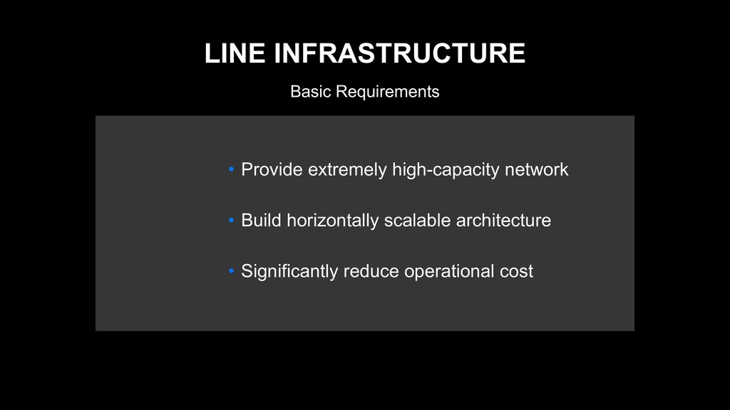 Basic Requirements LINE INFRASTRUCTURE • Provid...