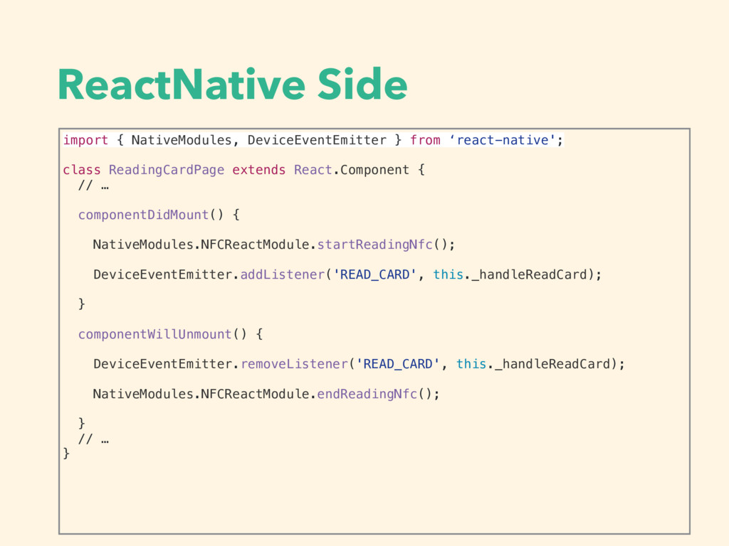 ReactNative Side import { NativeModules, Device...