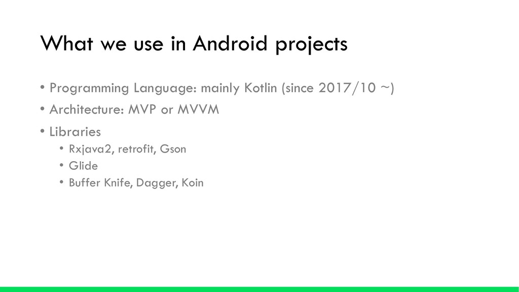What we use in Android projects • Programming L...
