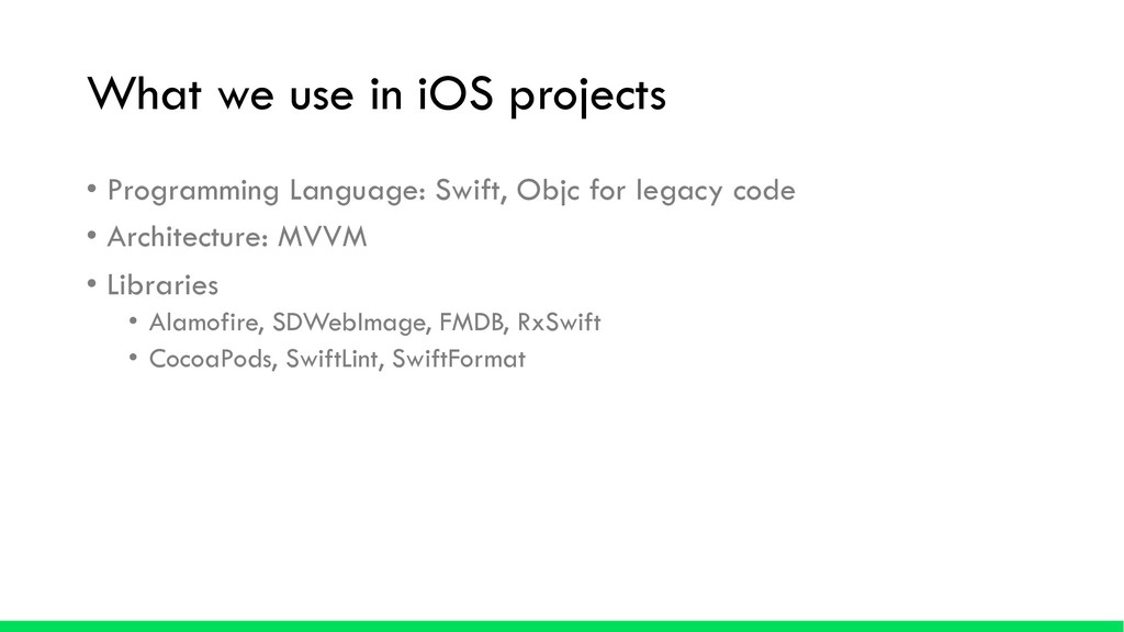 What we use in iOS projects • Programming Langu...