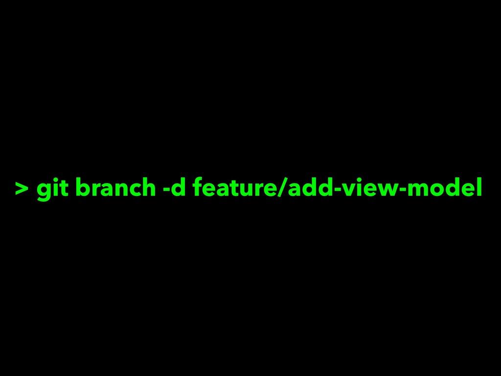 > git branch -d feature/add-view-model
