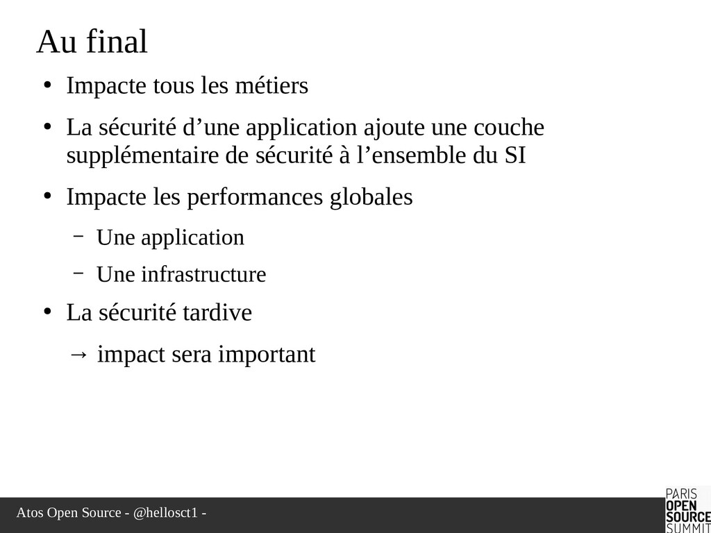 Atos Open Source - @hellosct1 - Au final ● Impa...