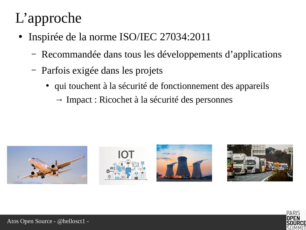 Atos Open Source - @hellosct1 - L'approche ● In...