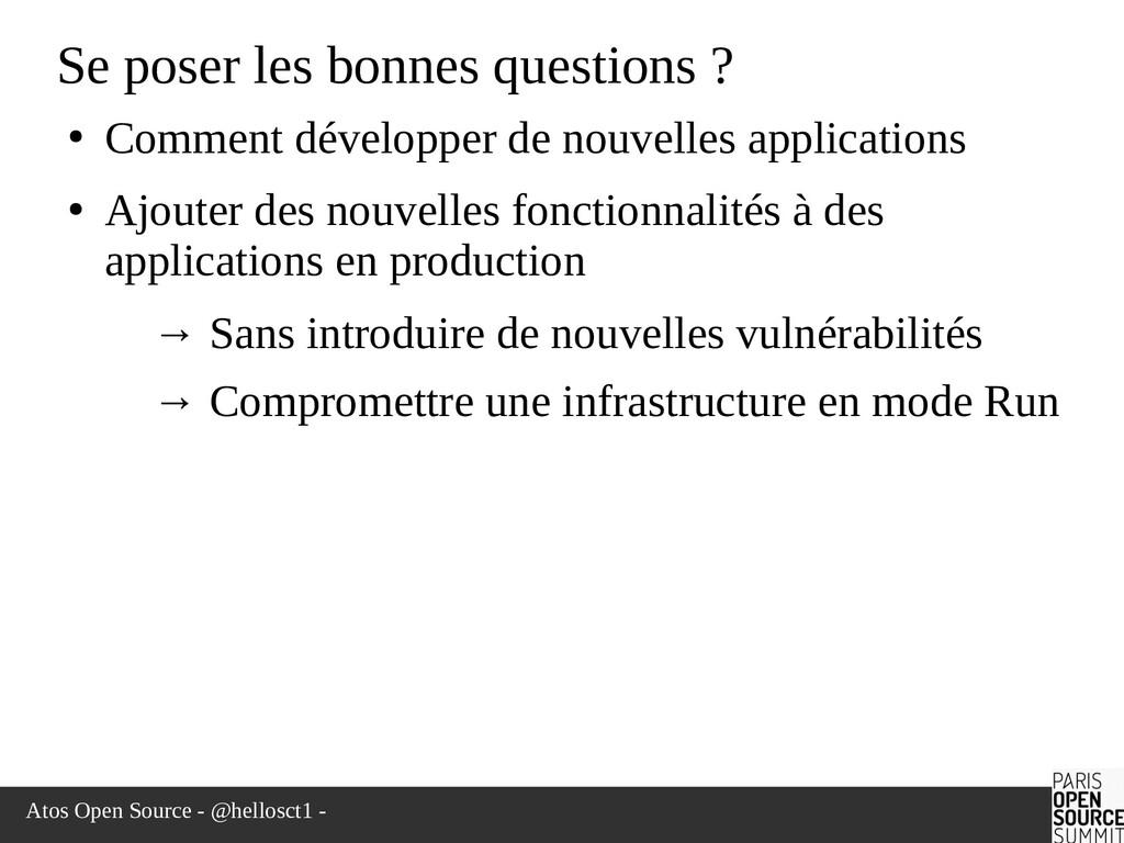 Atos Open Source - @hellosct1 - Se poser les bo...