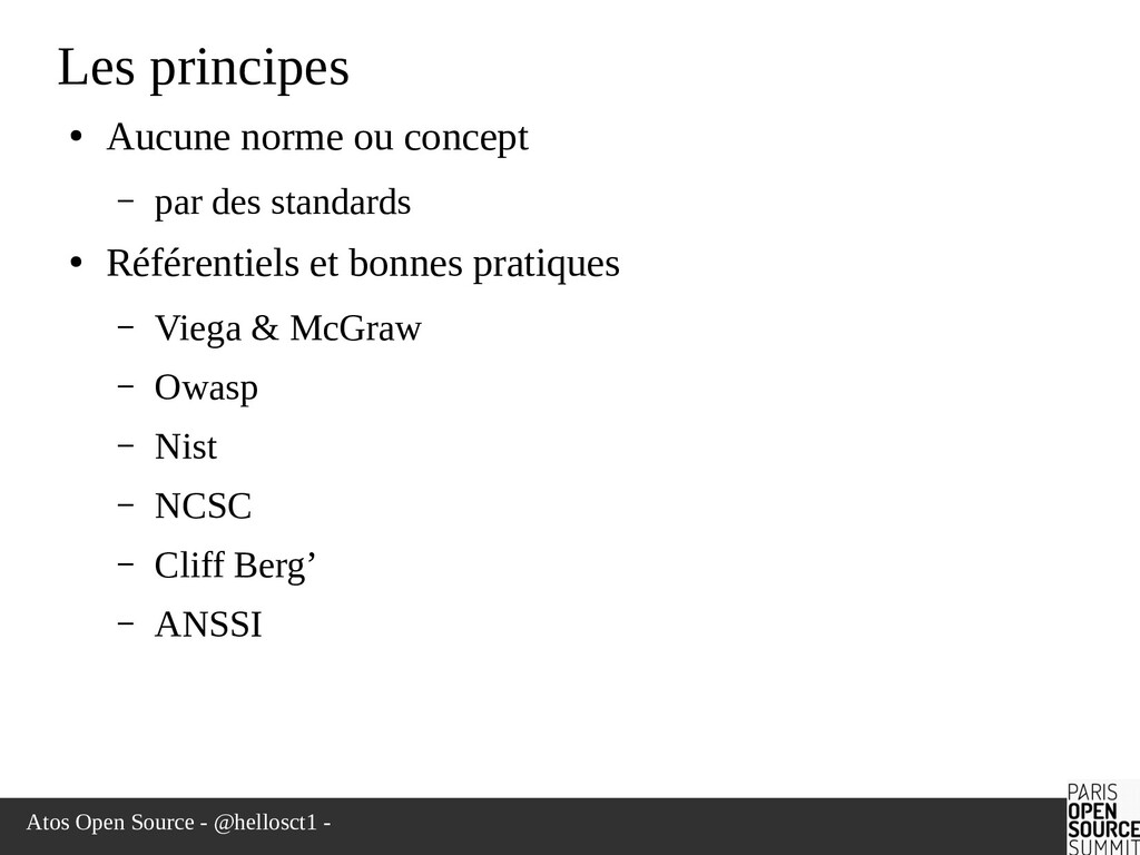 Atos Open Source - @hellosct1 - Les principes ●...