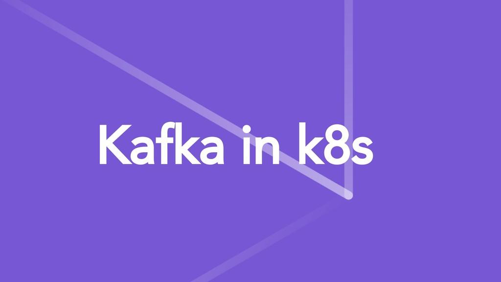 Kafka in k8s