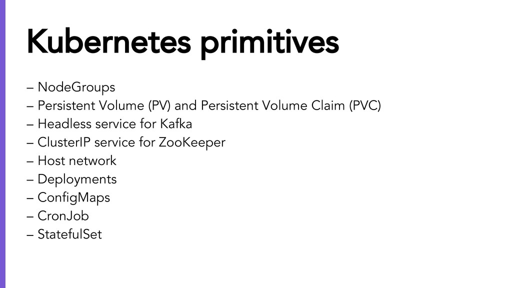 – NodeGroups – Persistent Volume (PV) and Persi...