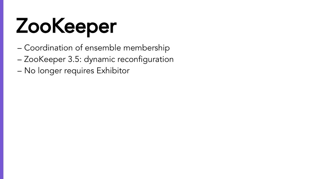 – Coordination of ensemble membership – ZooKeep...