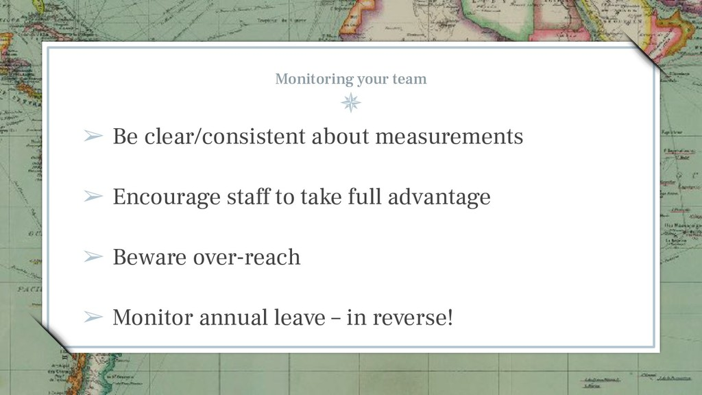 Monitoring your team ➢ Be clear/consistent abou...