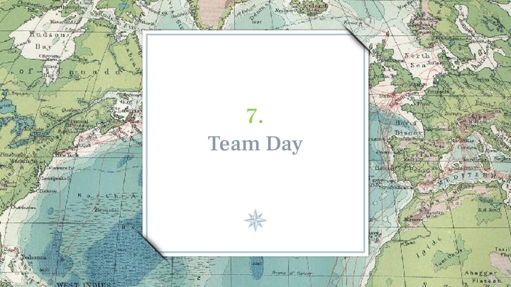 7.  Team Day