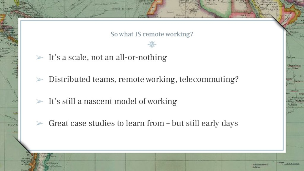 So what IS remote working? ➢ It's a scale, not ...
