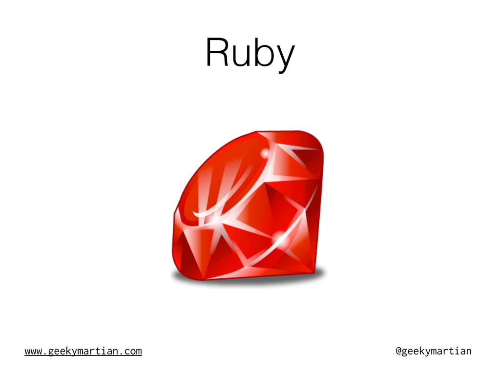 www.geekymartian.com @geekymartian Ruby