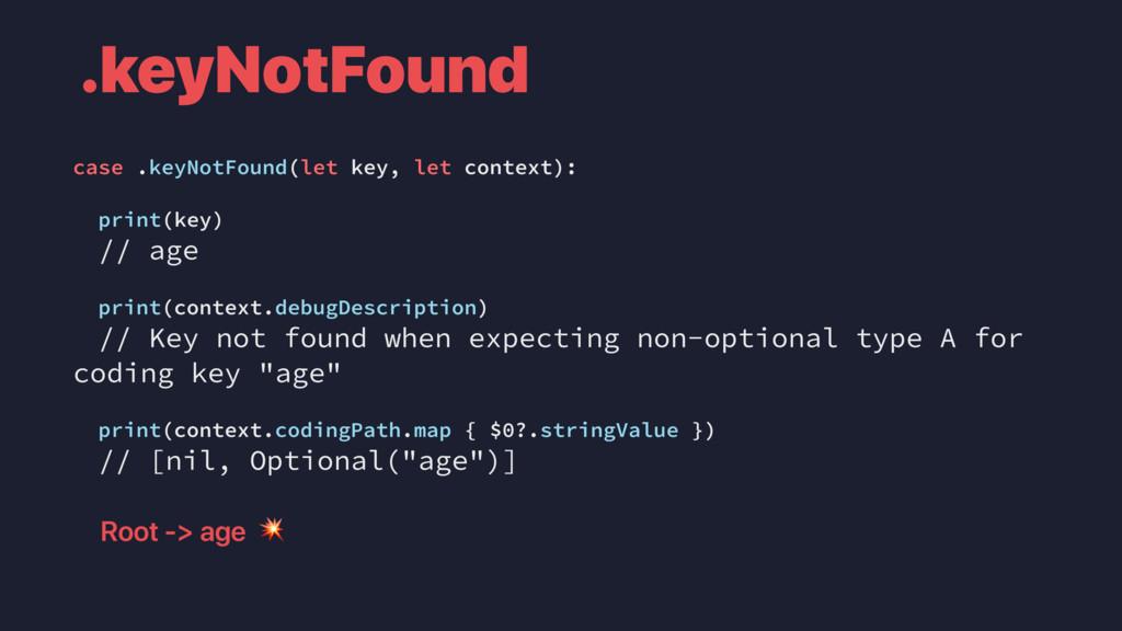 case .keyNotFound(let key, let context): print(...