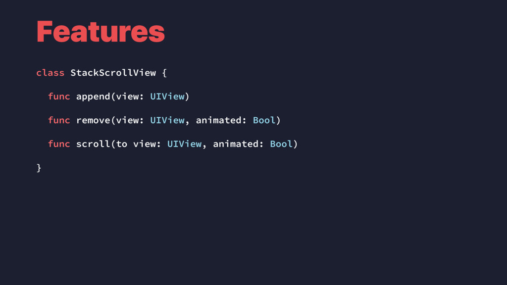 Features class StackScrollView { func append(vi...