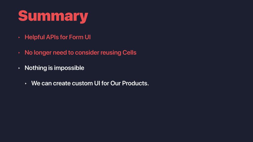 Summary ‣ Helpful APIs for Form UI ‣ No longer ...