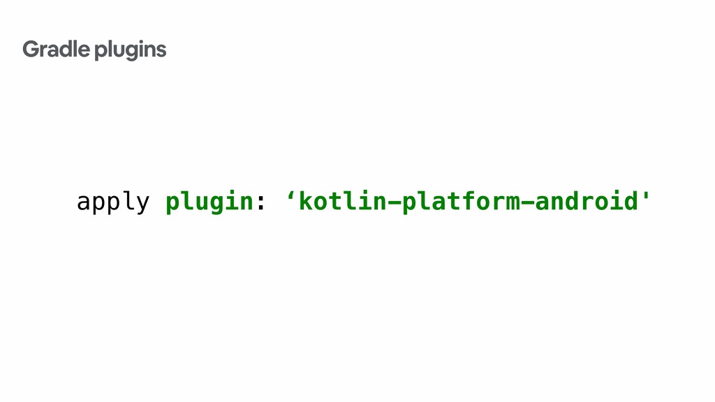 apply plugin: 'kotlin-platform-android' Gradle ...