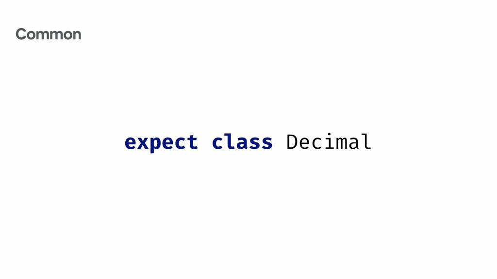 expect class Decimal Common