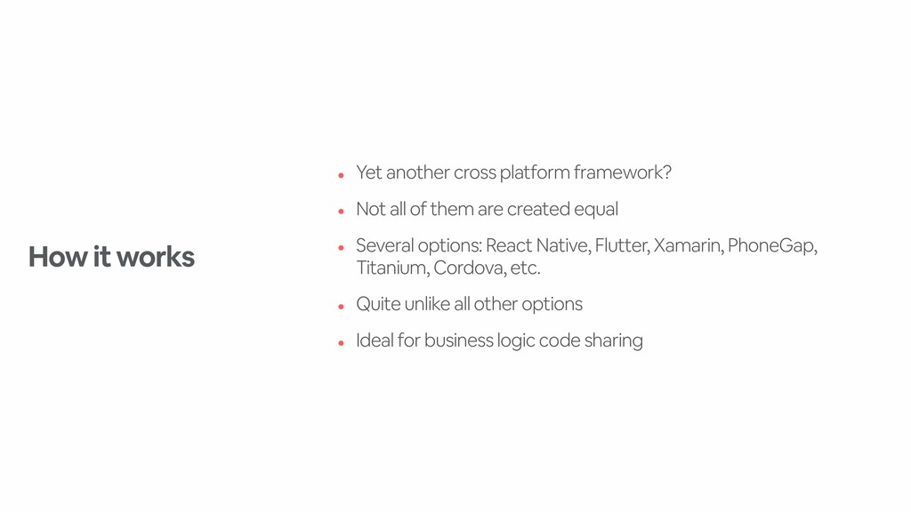 • Yet another cross platform framework? • Not a...