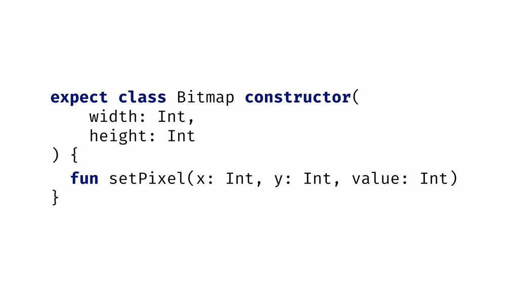 expect class Bitmap constructor( width: Int, he...