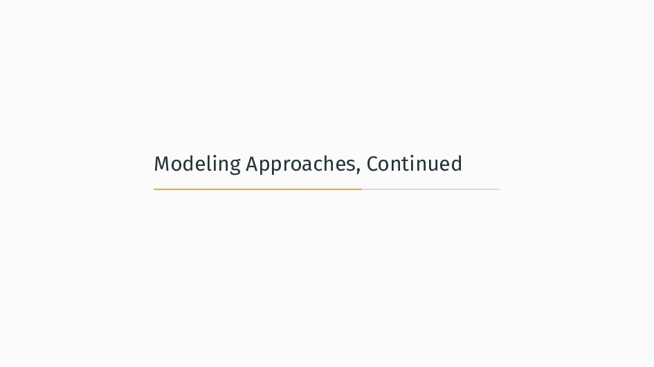 Modeling Approaches, Continued