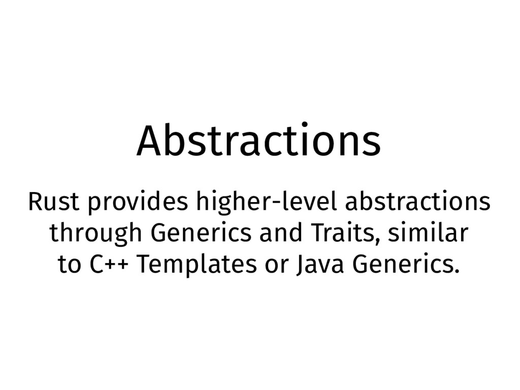 Abstractions Rust provides higher-level abstrac...
