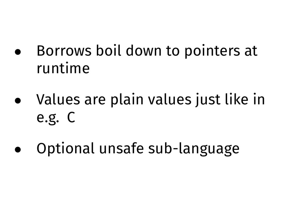 • Borrows boil down to pointers at runtime • Va...
