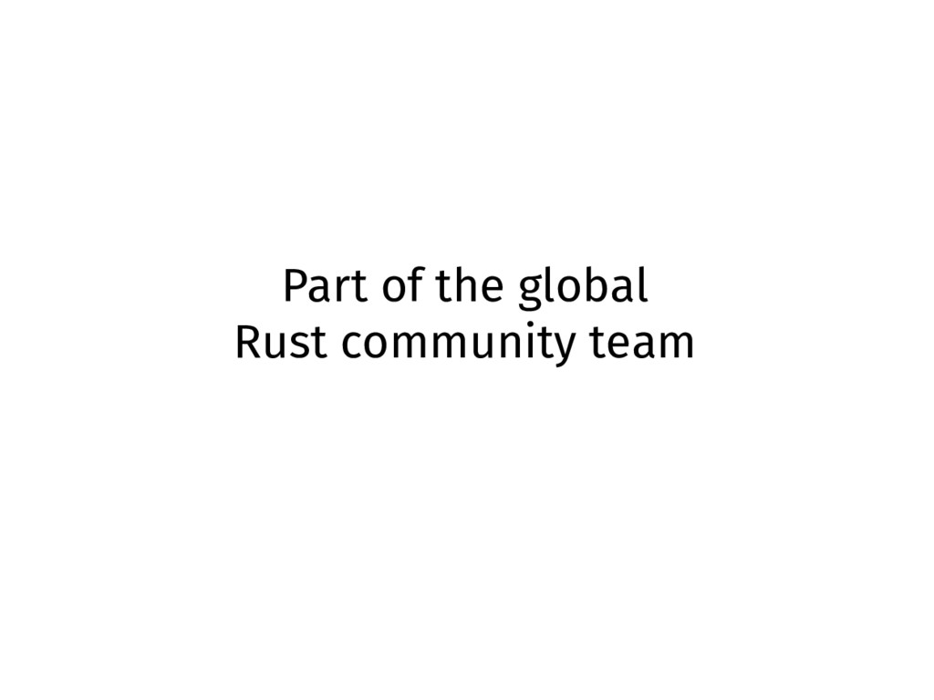 Part of the global Rust community team