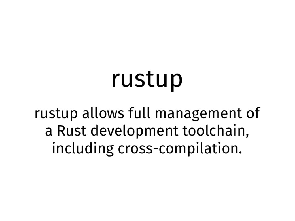rustup rustup allows full management of a Rust ...